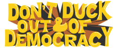 Dont duck out of democracy